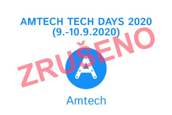 Zrušení akce - AMTECH TECH DAYS 2020