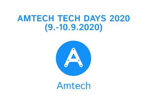 AMTECH TECH DAYS 9.9. - 10.9.2020